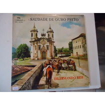 Disco Vinil Lp Saudade De Ouro Preto Dilermando Reis ##