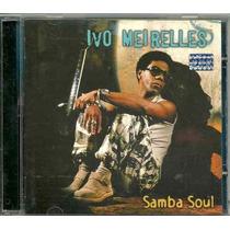 Cd Ivo Meirelles - Samba Soul - Almir Guineto, Arlindo Cruz