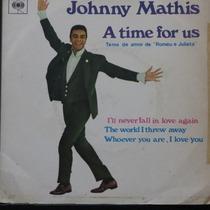Johnny Mathis - A Time For Us - Compacto De Vinil Raro