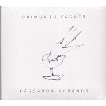 Cd Raimundo Fagner - Pássaros Urbanos (pac) - Novo***