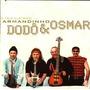 Cd - Armandinho,dodô E Osmar - O Jubileu De Ouro - Raro