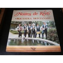 Lp Orquestra Montanari - Noites De Kerb, Musica Alemã, 1978
