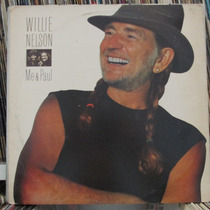 Lp Willie Nelson Me & Paul Exx Estado