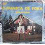 Guasca De Fora Moraezinho 1979 Lp E Capa Médio Estado