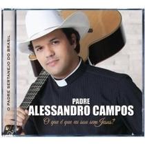 Cd Padre Alessandro De Campos O Que E Que Eu Sou Sem Jesus