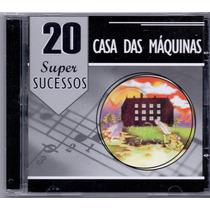 Cd Casa Das Máquinas - 20 Super Sucessos - Novo***