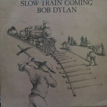 Lp Bob Dylan - Slow Train Coming - Vinil Raro
