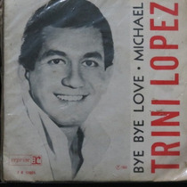 Trini Lopez -bye Bye Love Compacto Vinil Raro - 1964