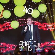 Cd Amado Batista - 40 Anos (990786)