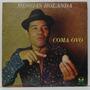 Lp Messias Holanda - Coma O Ovo - 1985 - Copacabana