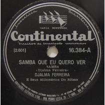 Disco Rotação 78 - Djalma Ferreira - Samba Que Eu Quero Ver