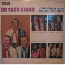 Os 3 Xirus - Apresentam Seus Amigos - 1971