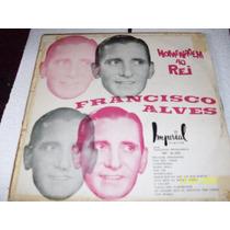 Lp Vinil Homenagem Ao Rei Francisco Alves.imperial Discos.