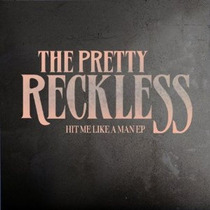 The Pretty Reckless - Hit Me Like A Man Importado