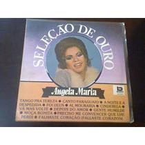 Lp Angela Maria - Seleção De Ouro.