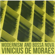 Cd Vinicius De Moraes - Modernism And Bossa Nova (lacrado)