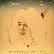Simone - Pra Não Dizer Que Não Falei Das Flores Lp Emi 1978