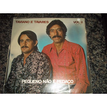 Lp Vinil Taviano E Tavares Pequeno Não É Pedaço