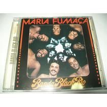 Cd Banda Black Rio - Maria Fumaça* Fotos Reais Do Produto
