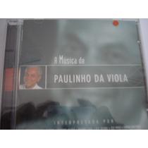 Cd A Musica De Paulinho Da Viola Interpretada Por