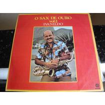 Lp Sax De Ouro Vol 2 Ivanildo Ano 1980.