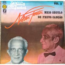 Lp Vinil - Nelson Ferreira - Meio Século De Frevo Canção