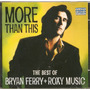 Cd Bryan Ferry + Roxy Music - More Than This - Novo***
