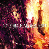 Álbum I Brought You My Bullets... My Chemical Romance