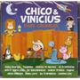 Cd Chico & Vinicius - Para Crianças - Novo***