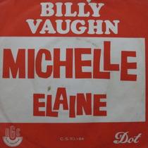 Billy Vaughn - Michelle - Elaine - Compacto Vinil Raro