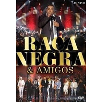 Dvd - Raça Negra & Amigos - Ao Vivo