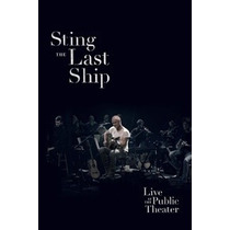 Sting - The Last Ship - Live At Public Theatre - Blu Ray