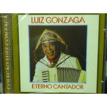 Luiz Gonzaga-eterno Cantador -novo-original-lacrado!!!
