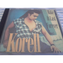 Cd Korell - Make It Last Forever ( Raro )