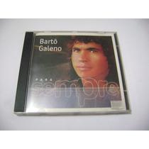 Cd - Barto Galeno Para Sempre