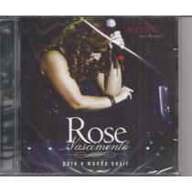 Rose Nascimento - Para O Mundo Ouvir *ao Vivo - Cd Mk