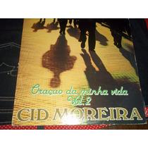 Lp Vinil Cid Moreira Oração Da Minha Vida Volume 2.