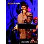 Jorge Aragão - Da Noite Pro Dia (dvd Original E Lacrado)