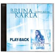 Playback Bruna Karla - Como Águia.