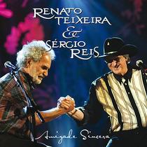 Cd Renato Teixeira E Sergio Reis - Amizade Sincera 1(971723)