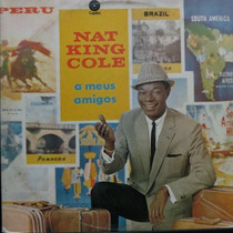Lp - Nat King Cole - A Meus Amigos - Vinil Raro
