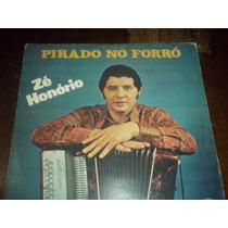 Lp Vinil Zé Honório Pirado No Forro