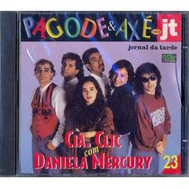 Companhia Cia Clic Daniela Mercury Pagode Axé Jt Cd Lacrado