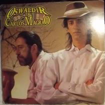 Lp / Vinil Gaúcho: Oswaldir E Carlos Magrão - Festeral 1994