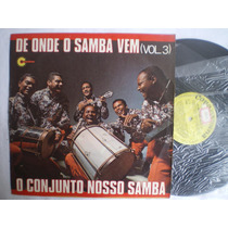 Lp - Conjunto Nosso Samba / De Onde Vem O Samba - Vol. 3