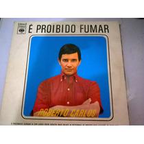 Disco De Vinil Roberto Carlos - É Proibido Fumar