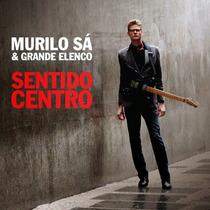 Cd Murilo Sá & Grande Elenco - Sentido Centro (lacrado)