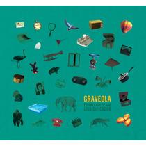 Cd Graveola - Eu Preciso De Um Liquidificador (banda Mineira