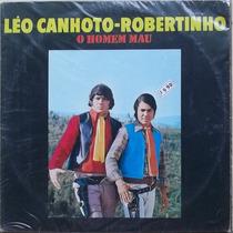 Lp Leo Canhoto E Robertinho (o Homem Mau)