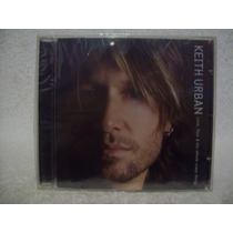 Cd Keith Urban- Love, Pain & The Whole Crazy Thing- Lacrado